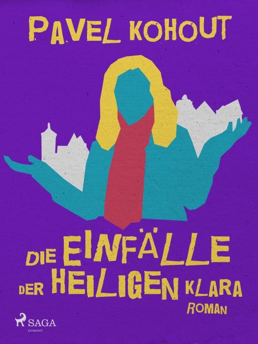 Die Einfälle der heiligen Klara (E-bog)