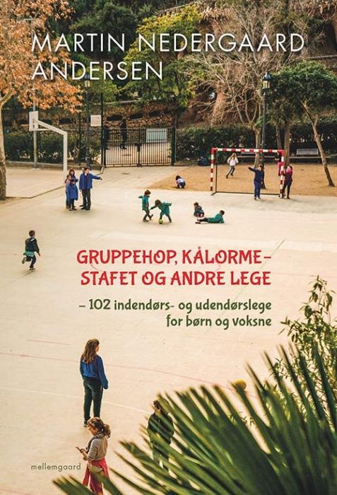Image of   Gruppehop, kålormestafet og andre lege (Bog)