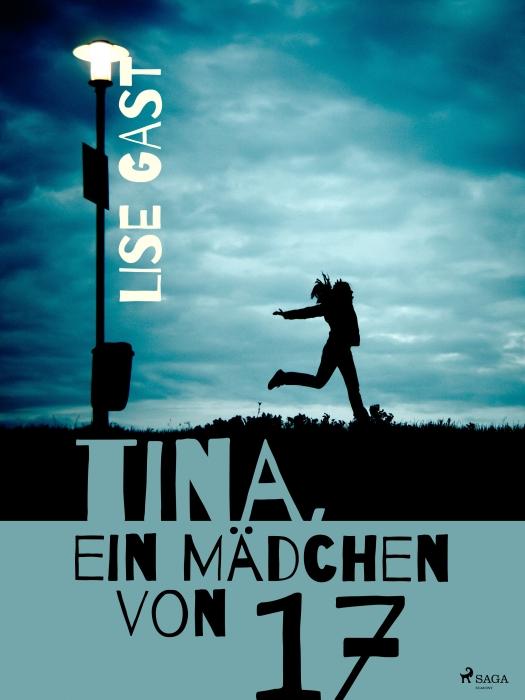 Tina, ein Mädchen von 17 (E-bog)