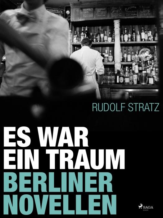 Es war ein Traum. Berliner Novellen (E-bog)