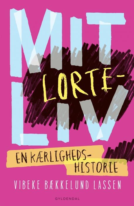 Mit lorteliv - en kærlighedshistorie (E-bog)