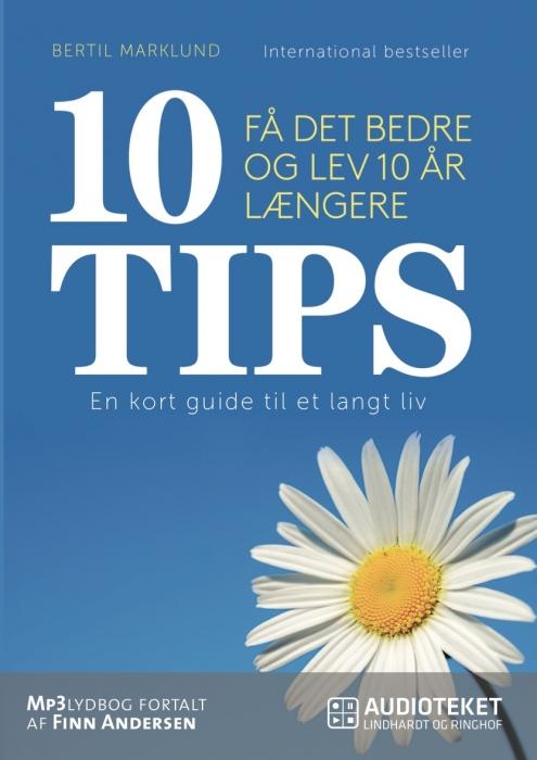 Image of   10 TIPS - Få det bedre og lev 10 år længere (Lydbog)