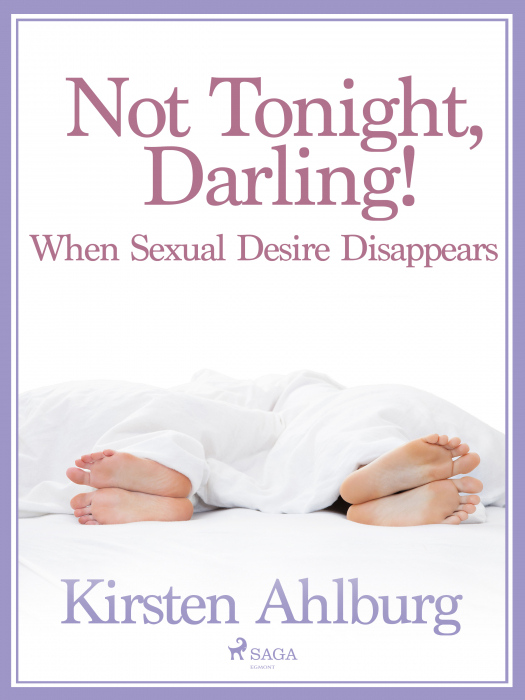Not Tonight, Darling! When Sexual Desire Disappears (E-bog)