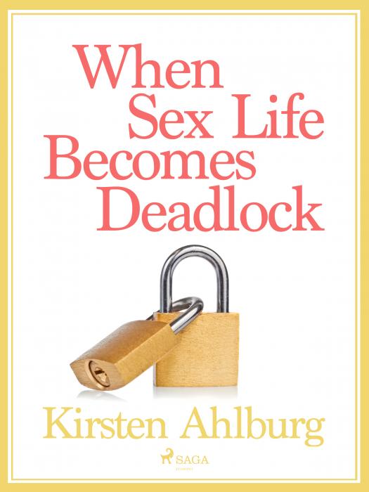 When Sex Life Becomes Deadlock (E-bog)