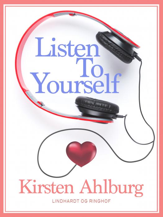 Listen to Yourself (E-bog)