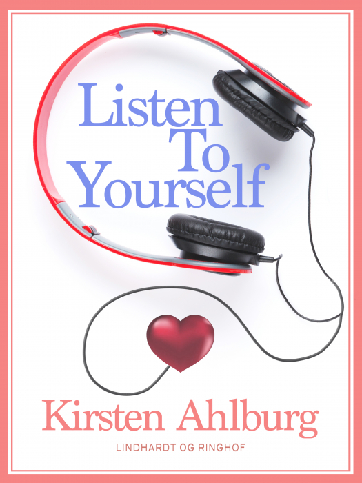 Image of   Listen to Yourself (E-bog)