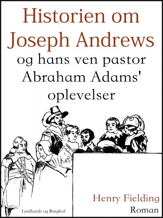 Historien om Joseph Andrews og hans ven pastor Abraham Adams oplevelser (E-bog)