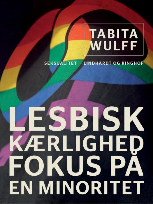 Image of   Lesbisk kærlighed. Fokus på en minoritet (E-bog)