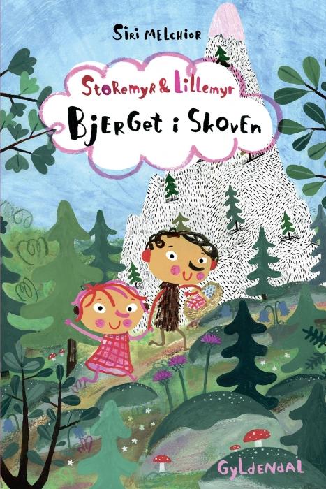 Storemyr og Lillemyr. Bjerget i skoven - Lyt&læs (E-bog)