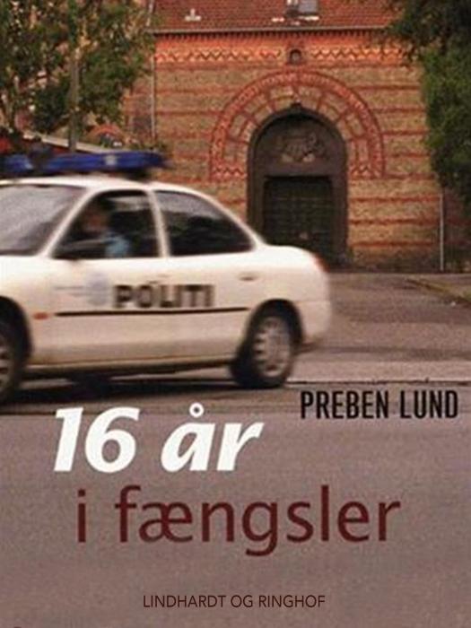 Image of   16 år i fængsler (E-bog)