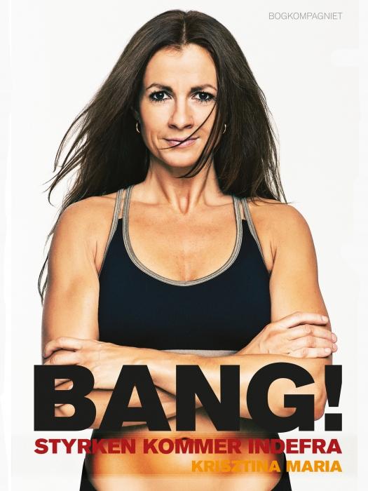 Image of   Bang! Styrken kommer indefra (E-bog)