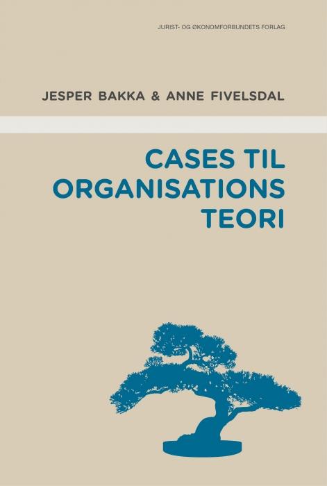 Image of Cases til organisationsteori (Bog)