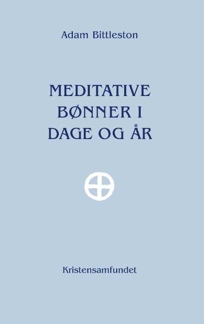 Image of Meditative Bønner i Dage og År (Bog)