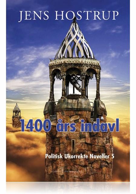 Image of   1400 ÅRS INDAVL - POLITISK UKORREKTE NOVELLER 5 (E-bog)