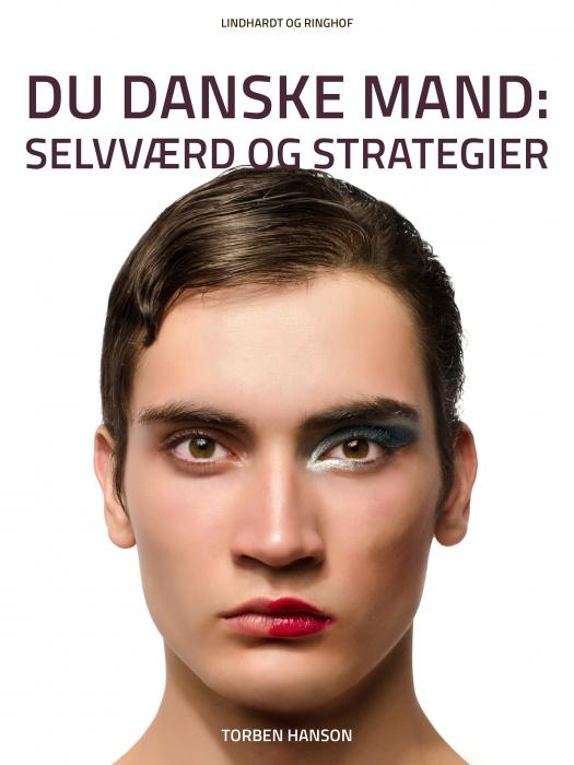 Du danske mand: Selvværd og strategier (E-bog)