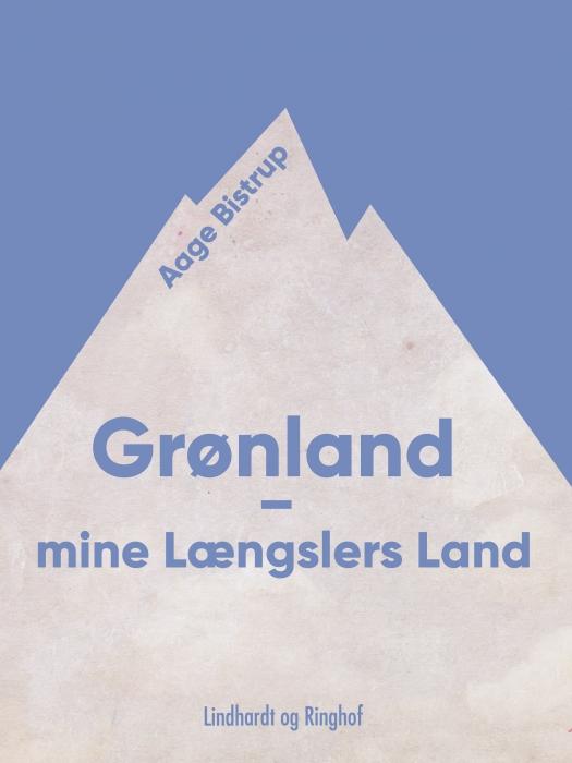 Image of Grønland - mine Længslers Land (E-bog)
