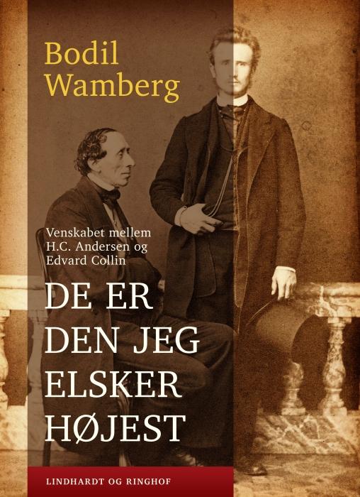 De er den jeg elsker højest: Venskabet mellem H.C. Andersen og Edvard Collin (E-bog)