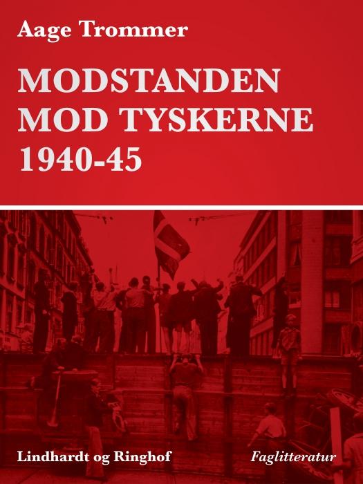 Image of Modstanden mod tyskerne 1940-45 (E-bog)