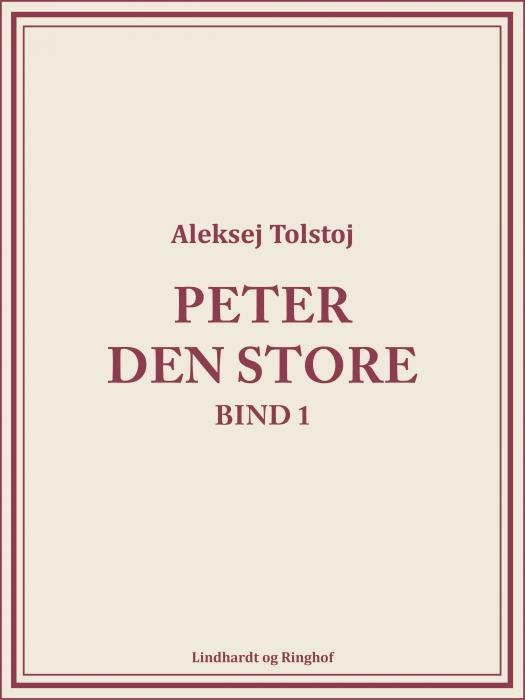 Billede af Aleksej Tolstoj, Peter den Store bind 1 (E-bog)