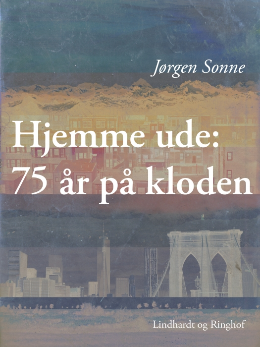 Hjemme ude: 75 år på kloden (E-bog)