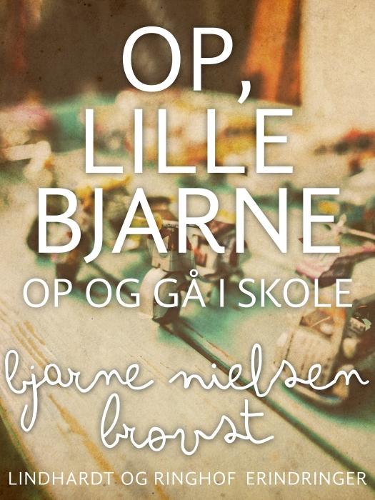 Op, lille Bjarne! - op og gå i skole (E-bog)