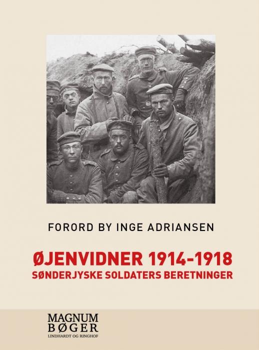 Øjenvidner 1914-1918 - sønderjyske soldaters beretninger (storskrift) (Bog)