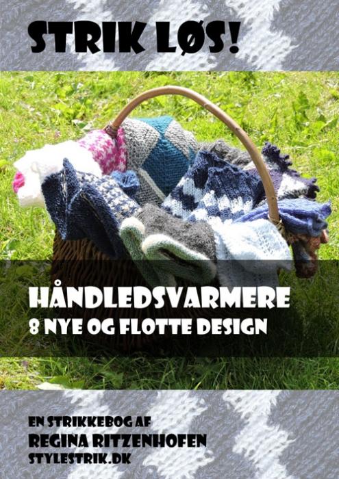 Strik Løs! Håndledsvarmere  -  8 nye og flotte design (E-bog)