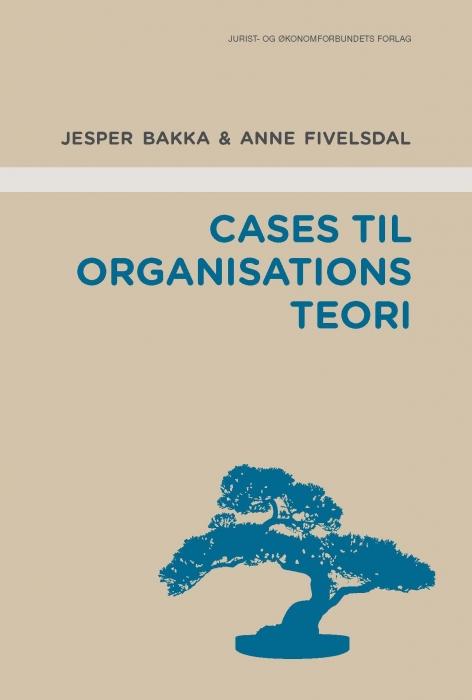 Cases til organisationsteori (E-bog)
