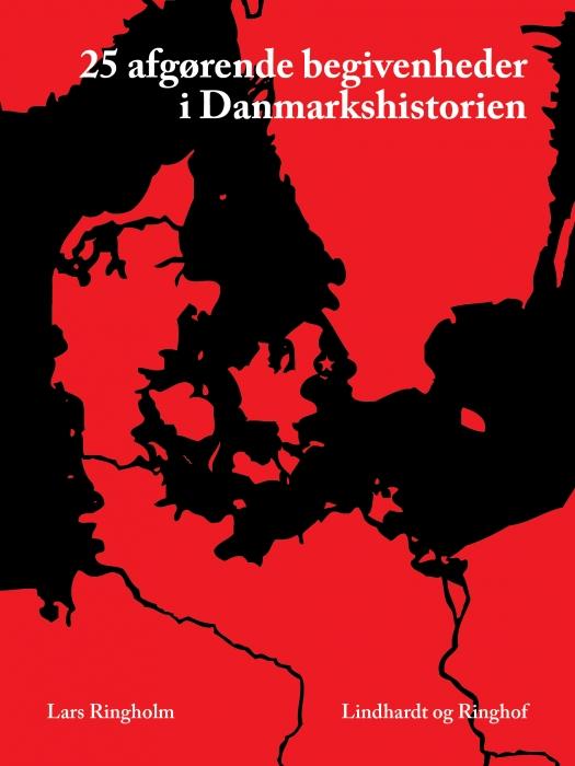 Image of   25 afgørende begivenheder i Danmarkshistorien (E-bog)