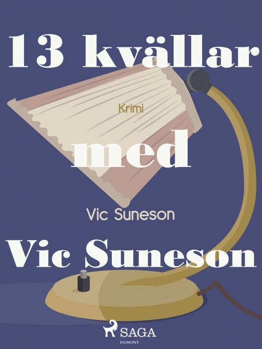 Image of   13 kvällar med Vic Suneson (E-bog)