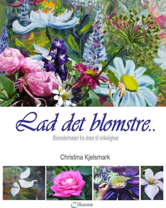 Image of   Lad det blomstre (Bog)