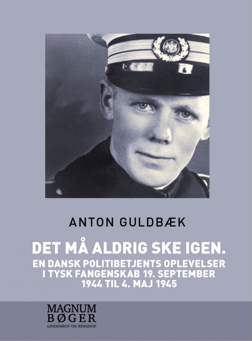 Det må aldrig ske igen. En dansk politibetjents oplevelser i tysk fangenskab 19. september 1944 til 4. maj 1945 (storskrift) (Bog)