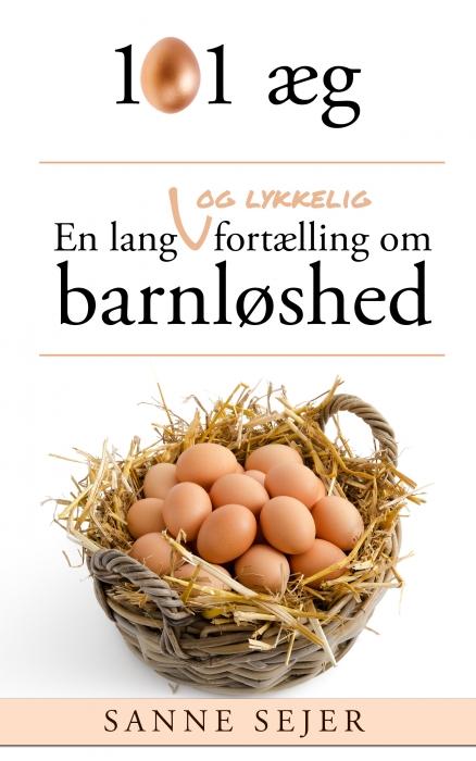Image of   101 æg: En lang - og lykkelig - fortælling om barnløshed (E-bog)