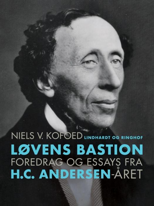 Løvens Bastion. Foredrag og essays fra H.C. Andersen-året (E-bog)