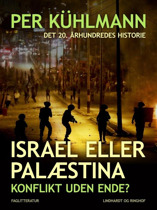 Israel eller Palæstina: Konflikt uden ende? (E-bog)