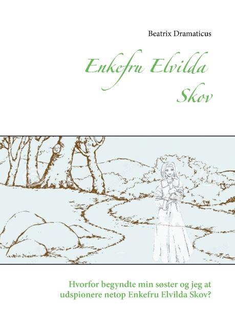 Enkefru Elvilda Skov (Bog)