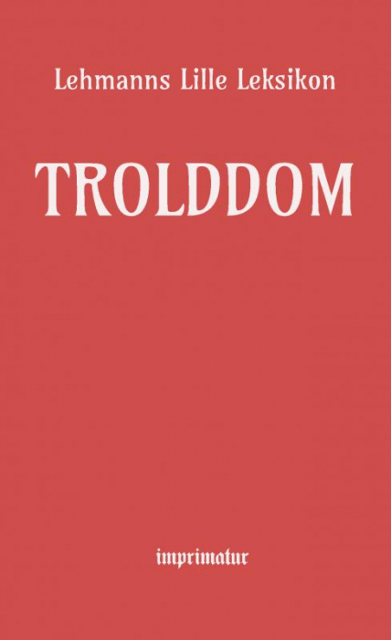 Image of Trolddom - Lehmanns lille leksikon (Bog)