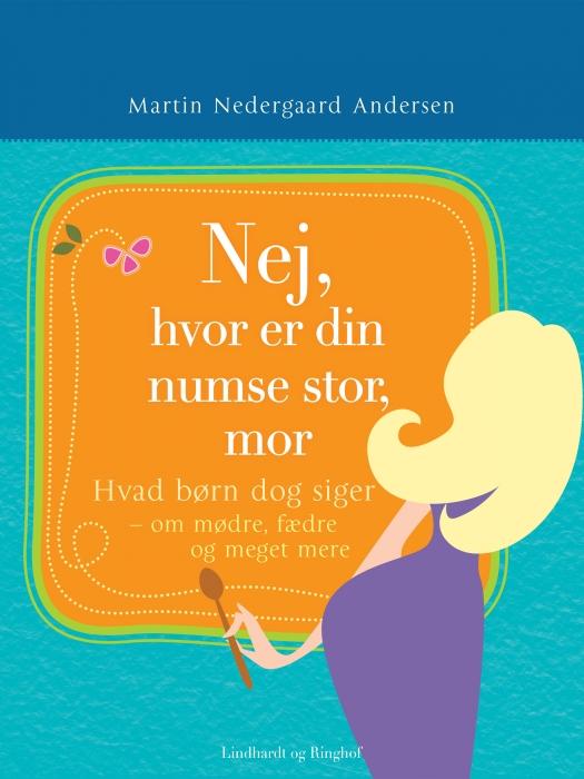Nej hvor er din numse stor mor (E-bog)