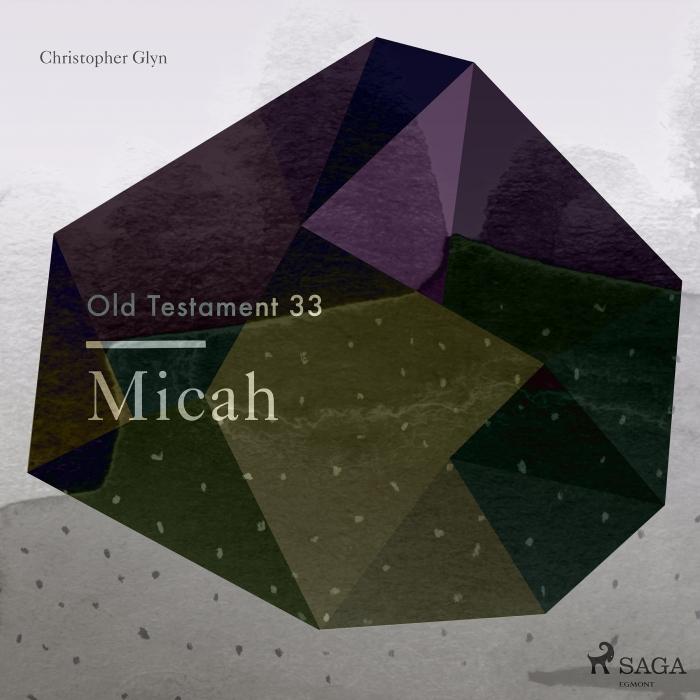 The Old Testament 33 - Micah (Lydbog)