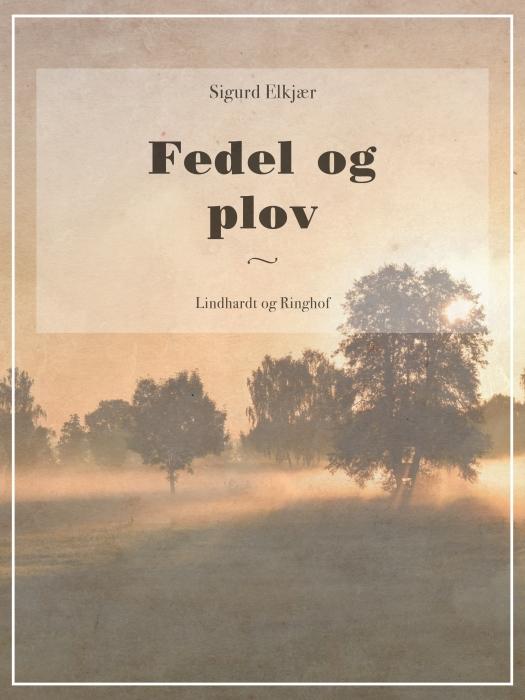 Fedel og plov (E-bog)