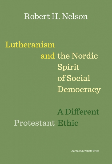 Lutheranism and the Nordic Spirit of Social Democracy (Bog)