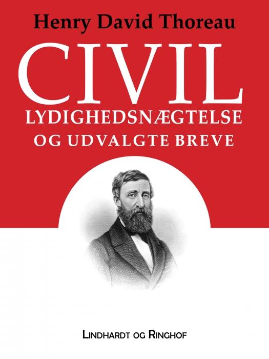 Civil lydighedsnægtelse og udvalgte breve (E-bog)