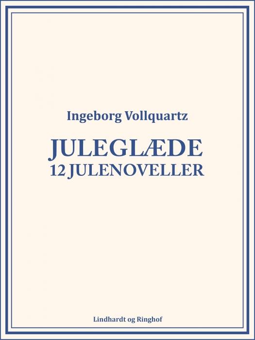 Juleglæde: 12 julenoveller (E-bog)