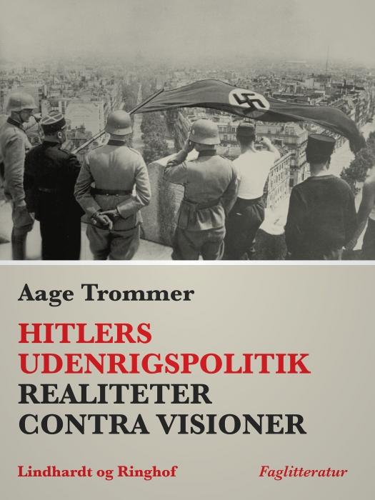 Image of Hitlers udenrigspolitik. Realiteter contra visioner (E-bog)