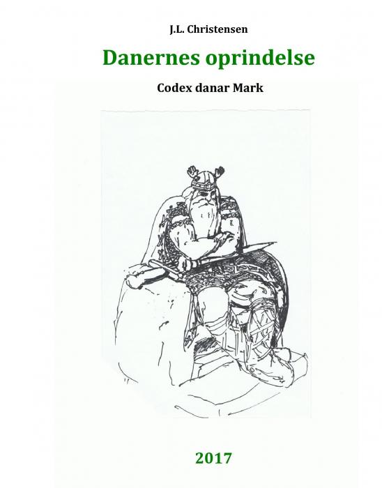 Image of   Danernes oprindelse. Codex danar Mark (Bog)