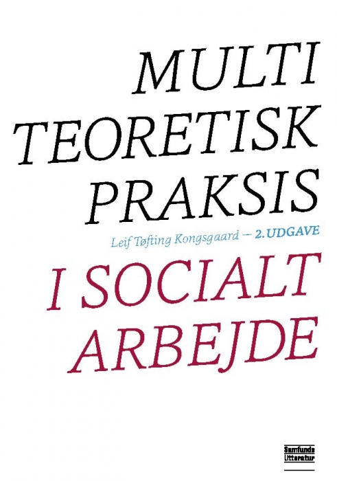 Multiteoretisk praksis i socialt arbejde (Bog)
