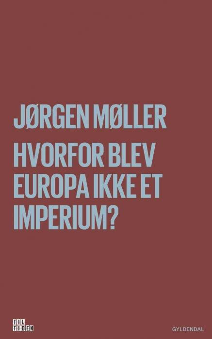 Hvorfor blev Europa ikke et imperium? (E-bog)