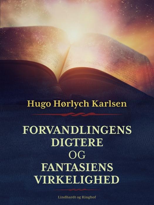 Forvandlingens digtere og fantasiens virkelighed (E-bog)
