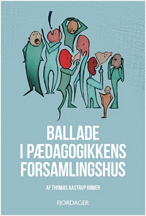 Image of   Ballade i det pædagogiske forsamlingshus (Bog)