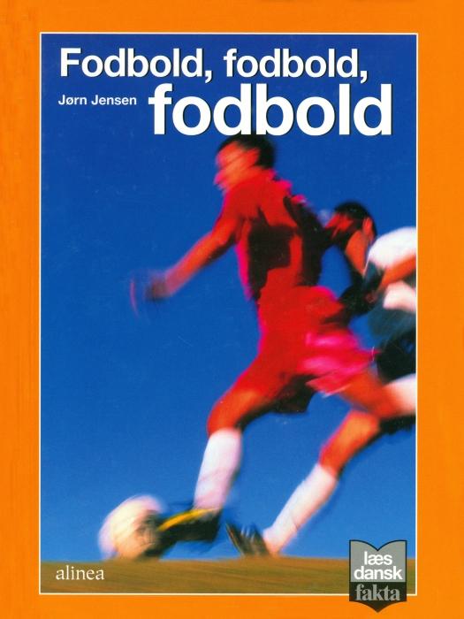 Image of   Fodbold, fodbold, fodbold (E-bog)
